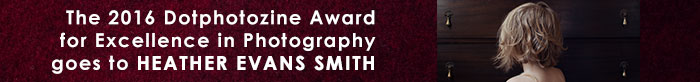 The 2016 Dotphotozine Award for Excellence in Photography goes to Heather Evans Smith